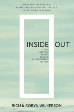 Inside Out: How Everyday People Become Extraordinary Leaders (Paperback)