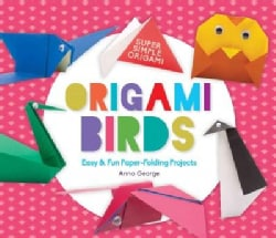 Origami Birds: Easy & Fun Paper-Folding Projects (Hardcover)