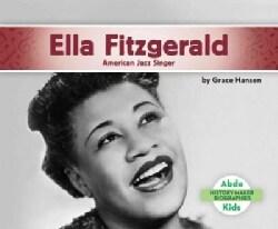 Ella Fitzgerald: American Jazz Singer (Hardcover)
