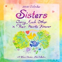 Sisters Carry Each Other in Their Hearts Forever 2018 Calendar (Calendar)
