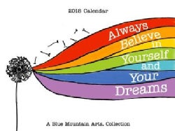Always Believe in Yourself and Your Dreams 2018 Calendar (Calendar)