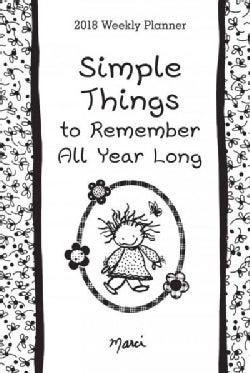 Simple Things to Remember All Year Long 2018 Weekly Planner (Calendar)
