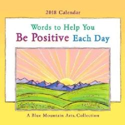 Words to Help You Be Positive Each Day 2018 Calendar (Calendar)