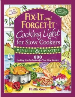 Fix-It and Forget-It Cooking Light for Slow Cookers: 600 Healthy, Low-Fat Recipes for Your Slow Cooker (Paperback)