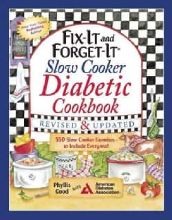 Fix-It and Forget-It Slow Cooker Diabetic Cookbook: 550 Slow Cooker Favorites-to Include Everyone! (Paperback)