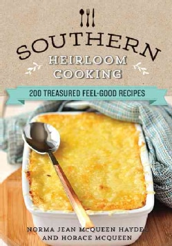 Southern Heirloom Cooking: 200 Treasured Feel-Good Recipes (Hardcover)