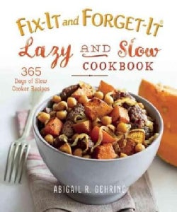 Fix-it and Forget-it Lazy and Slow Cookbook: 365 Days of Slow Cooker Recipes (Paperback)