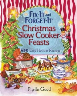 Fix-It and Forget-It Christmas Slow Cooker Feasts: 650 Easy Holiday Recipes (Paperback)