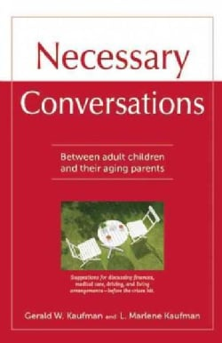 Necessary Conversations: Between Families and Their Aging Parents (Paperback)