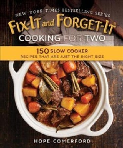 Fix-it and Forget-it Cooking for Two: 150 Small-batch Slow Cooker Recipes (Paperback)