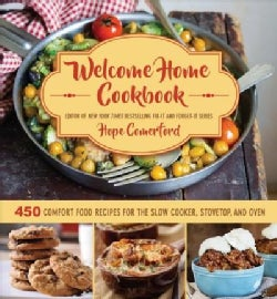Welcome Home Cookbook: 450 Comfort Food Recipes for the Slow Cooker, Stovetop, and Oven (Loose-leaf)