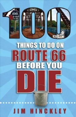 100 Things to Do on Route 66 Before You Die (Paperback)