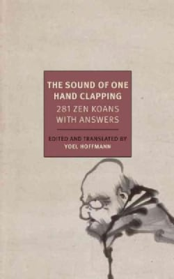 The Sound of the One Hand: 281 Zen Koans With Answers (Paperback)