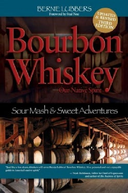 Bourbon Whiskey Our Native Spirit: From Sour Mash to Sweet Adventures With a Whiskey Professor (Paperback)