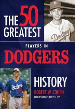 The 50 Greatest Players in Dodgers History (Hardcover)