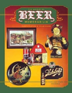 The World of Beer Memorabilia: Identification and Value Guide (Paperback)
