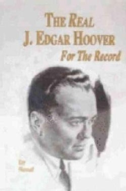 The Real J. Edgar Hoover: For the Record (Paperback)