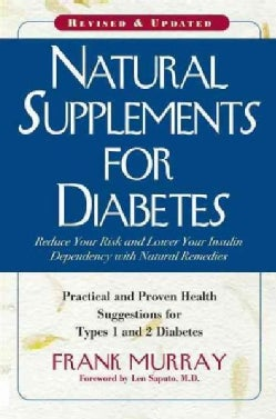 Natural Supplements for Diabetes: Practical and Proven Health Suggestions for Types 1 and 2 Diabetes (Hardcover)