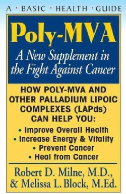 Poly-mva: A New Supplement in the Fight Against Cancer (Hardcover)