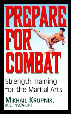 Prepare for Combat: Strength Training for the Martial Arts (Hardcover)