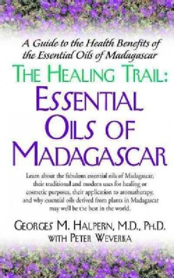 The Healing Trail: Essential Oils of Madagascar (Hardcover)