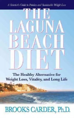 The Laguna Beach Diet: The Healthy Alternative for Weight Loss, Vitality, and Long Life (Paperback)