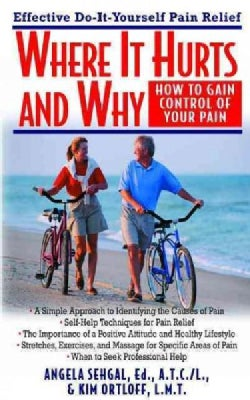 Where It Hurts and Why: How to Gain Control of Your Pain (Hardcover)