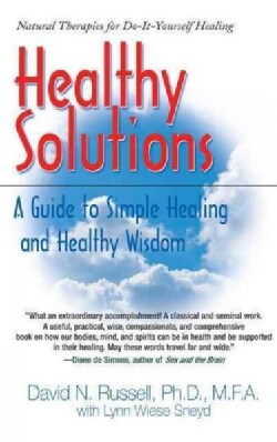 Healthy Solutions: A Guide to Simple Healing and Healthy Wisdom (Hardcover)