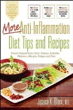 More Anti-Inflammation Diet Tips and Recipes: Protect Yourself from Heart Disease, Arthritis, Diabetes, Allergies... (Paperback)