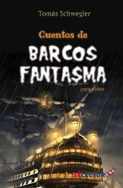 Cuentos de barcos fantasmas para ninos/ Ghost Ship Tales for Kids: Emocion y aventuras maritimas/ Excitemrnt and ... (Paperback)