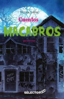 Cuentos macabros/ Macabre tales: Cuentos aterradores/ Scary stories (Paperback)