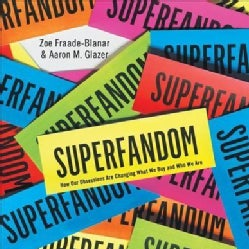 Superfandom: How Our Obsessions Are Changing What We Buy and Who We Are (CD-Audio)