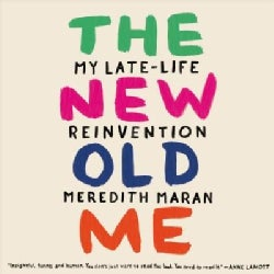 The New Old Me: My Late-Life Reinvention (CD-Audio)