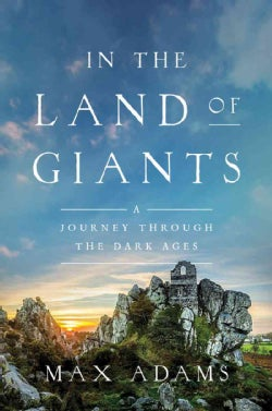 In the Land of Giants: A Journey Through the Dark Ages (Hardcover)