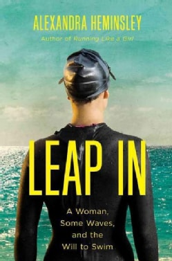 Leap In: A Woman, Some Waves, and the Will to Swim (Hardcover)
