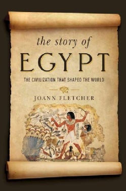 The Story of Egypt: The Civilization That Shaped the World (Paperback)