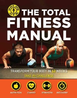 The Total Fitness Manual: Transform Your Body in Just 12 Weeks (Paperback)