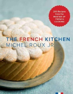The French Kitchen: Recipes from the Master of French Cooking (Hardcover)