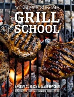 Grill School: Essential Techniques and Recipes for Great Outdoor Flavors (Hardcover)
