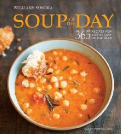 Soup of the Day: 365 Recipes for Every Day of the Year (Hardcover)