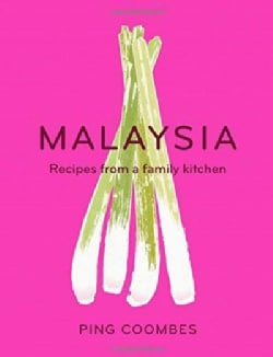 Malaysia: Recipes from a Family Kitchen (Hardcover)