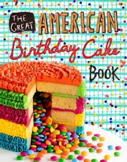 The Great American Birthday Cake Book (Hardcover)
