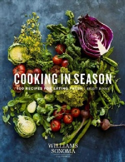 Cooking in Season: 100 Recipes for Eating Fresh (Hardcover)