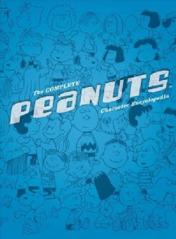 The Complete Peanuts Family Album: The Ultimate Guide to Charles M. Schulz's Classic Characters (Hardcover)