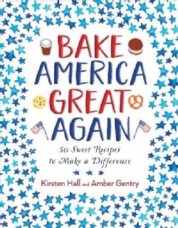 Bake America Great Again (Hardcover)