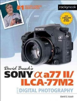 David Busch's Sony Alpha A77 II/Ilca-77m2 Guide to Digital Photography (Paperback)