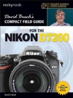 David Busch's Compact Field Guide for the Nikon D7200 (Paperback)
