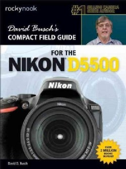 David Busch's Compact Field Guide for the Nikon D5500 (Paperback)