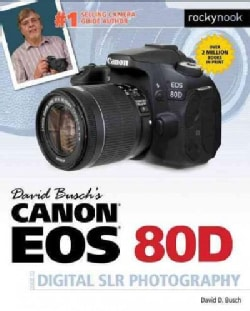 David Busch's Canon EOS 80D Guide to Digital SLR Photography (Paperback)