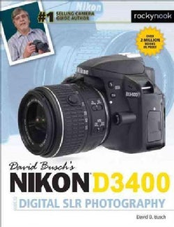 David Busch's Nikon D3400 Guide to Digital SLR Photography (Paperback)